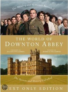 The World of Downton Abbey, Jessica Fellowes....oh, how I would love to have this book!!