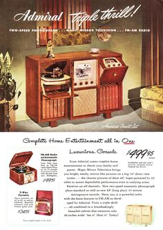 Advertising-Admiral entertainment console: two-speed phonograph, magic mirror television, FM-AM radio, Vintage Home / Music Tv Retro, Retro Ads, Old Advertisements, Retro Advertising, Home Entertainment, Vintage Tv, Vintage Posters, Vintage Makeup, Vintage Signs