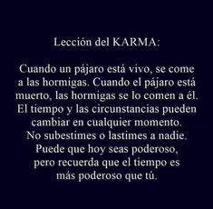 #karma#tiempo#elial# Life Lesson Quotes, Life Lessons, Life Quotes, Karma Frases, Truth Serum, Advice Quotes, Love Messages, Spanish Quotes, Deep Thoughts