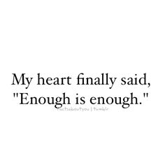 Learn to say enough is enough!