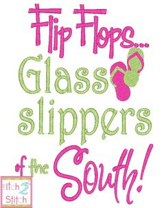 Flip Flops Glass Slippers of the South embroidery design in 5x7 and 6x10. $4.00, via Etsy.