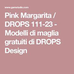 Pink Margarita / DROPS 111-23 - Modelli di maglia gratuiti di DROPS Design