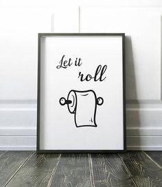 Toilet art Interieur poster - zwart wit - voor het toilet - tekst Let it roll - How To Choose Fin Bathroom Wall Art, Bathroom Humor, Maus Illustration, Wc Decoration, Toilet Quotes, Toilet Art, Small Toilet Room, Kitchen Decor Signs, Lets Roll