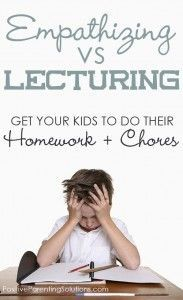 How To Handle Kids Who Won't Do Their Homework or Chores. Empathizing vs Lecturing them. #empathy #parenting