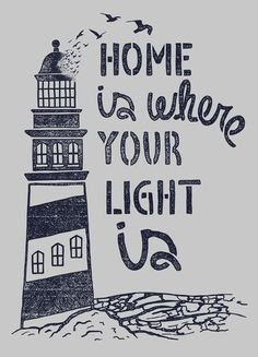 Home is Where Your Light isby Alejandro Giraldo Lighthouse Drawing, Lighthouse Art, Lighthouse Quotes, Nautical Quotes, Beach Quotes, Lettering Styles, Typography Art, Beach Themes, Journaling