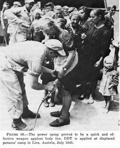 Figure 68 - The power spray proved to be a quick and effective weapon against body lice. DDT is applied at displaced persons' cmap in LInz, Austria, July Med./US Army Vintage Couples, Mystery Of History, We Remember, Us Army, World War Ii, Austria, Wwii, Vintage Outfits, Camps