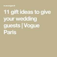 11 gift ideas to give your wedding guests   Vogue Paris