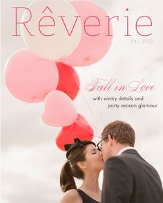 Rêverie magazine fall/2012 #wedding #fashion #lifestyle #design #quarterly #free