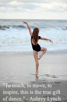 To touch, to move, to inspire, this is the true gift of dance.<3 <3 <3 dance is my everything.