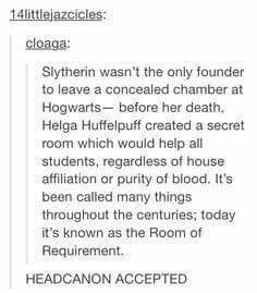 Headcanon according to Hogwarts Founders' legacies to Hogwarts:  Gryffindor - Sorting Hat, Hufflepuff - Room of Requirement,  Ravenclaw - The Quill of Acceptance and The Book of Admittance,  Slytherin - Chamber of Secrets.