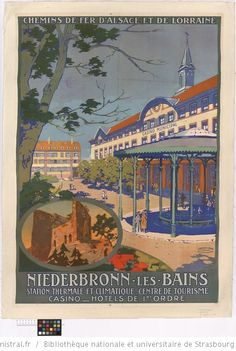 Railroads of Alsace and Lorraine Niederbronn-les-Bains: spa and climate resort, tourism center … - Tourism Strasbourg, Vintage Advertisements, Vintage Ads, Underground Lines, Tourism Poster, Railway Posters, Poster Pictures, Vintage Travel Posters, Places To Visit