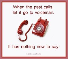 I see so many pins with the same good message. I guess most of us have a few of those 'calls' that need to go to voicemail.