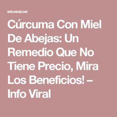 Cúrcuma Con Miel De Abejas: Un Remedio Que No Tiene Precio, Mira Los Beneficios! – Info Viral