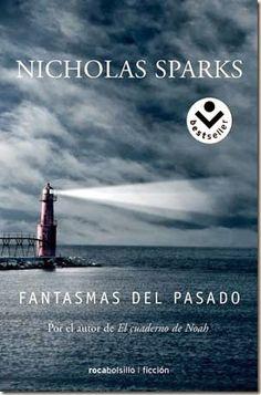 FANTASMAS DEL PASADO, NICHOLAS SPARKS http://bookadictas.blogspot.com/2014/11/fantasmas-del-pasado-nicholas-sparks_24.html