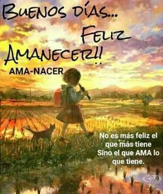 Amanecer Good Day Quotes, Love Me Quotes, Good Morning Quotes, Quote Of The Day, Positive Phrases, Positive Quotes, Good Morning In Spanish, Good Morning Beautiful Flowers, Cowboy Quotes