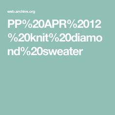 PP%20APR%2012%20knit%20diamond%20sweater