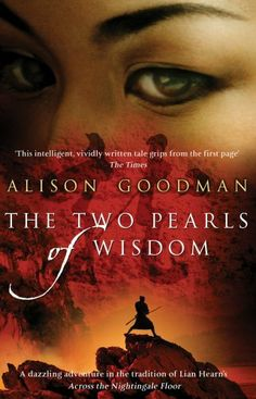 The two pearls of wisdom - Alison Goodman. The tale of a girl, pretending to be a boy, to practice the Art. FSP GOO. YA FANTASY/DYSTOPIAN/PARANORMAL
