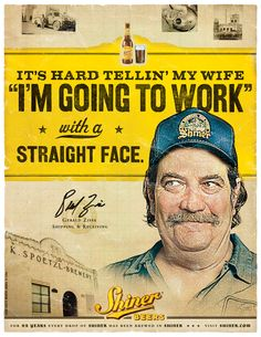"""Shiner - """"It's hard telling my wife I'm going to work with a straight face!"""""""