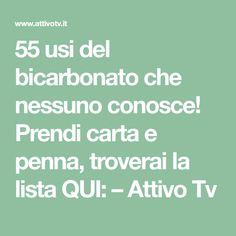 55 usi del bicarbonato che nessuno conosce! Prendi carta e penna, troverai la lista QUI: – Attivo Tv