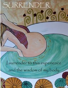 Surrender to the power of your body. Learn breathing and relaxation to help you surrender. HypnoBirthing can help Pregnancy Affirmations, Birth Affirmations, Pregnancy Positions, Pregnancy Labor, Pregnancy Videos, Birth Doula, Baby Birth, Birth Quotes, Birth Art