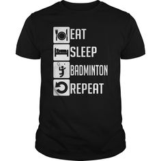 EAT SLEEP badminton REPEAT T SHIRTS
