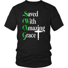 Saved with amazing grace christian t-shirt Funny T Shirt Sayings, T Shirts With Sayings, Cool T Shirts, Funny Tshirts, Prayer Journal Template, Grace Christian, Christian Quotes, Funny Gifts For Him, Christian Hoodies