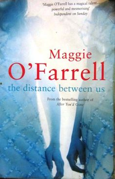 Maggie O'Farrell : The distance between us