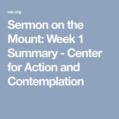 Sermon on the Mount: Week 1 Summary - Center for Action and Contemplation