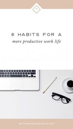 6 Habits for a More Productive Work Life #business #smallbusiness #productivity