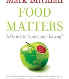 Food Matters: A Guide to Conscious Eating with More Than 75 Recipes PDF