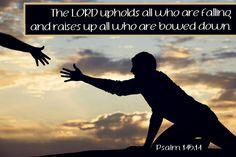 Psalm 145:14 | Flickr - Photo Sharing!