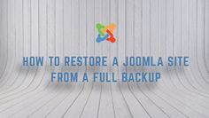 How can you restore a Joomla site from a full backup? The answer is right here! Check out now