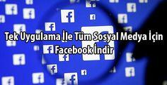 Tek Uygulama İle Tüm Sosyal Medya İçin Facebook İndir