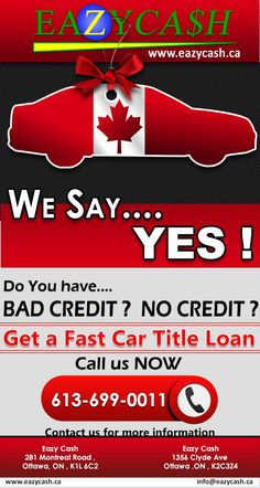 Easy cash always say yes No credit and bed Credit Car Title Loans in Ottawa .