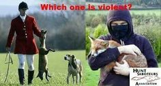 True. At least the hunt saboteurs aren't killing anything.