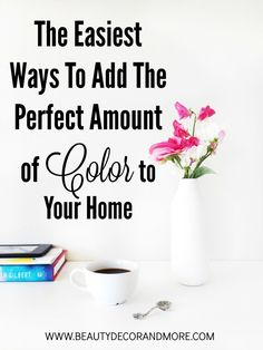 Are you looking to redecorate or add some color to you home design?  If so, here are the Easiest Ways To Add the Perfect Amount of Color to Your Home | interior design inspiration, home decor, ideas for decorating with color, DIY Home Decor