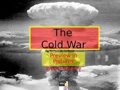 FREE! The Cold War Preview in Pictures. This is a 30-slide power point presentation that your students will enjoy when learning about the Cold War in your World History class. I show it the first day of the unit as the students walk in the door. The presentation will transition automatically. You can play Cold War songs in the background.