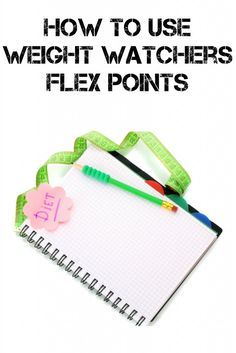 HOW TO USE WEIGHT WATCHERS FLEX POINTS | http://just2sisters.com/use-weight-watchers-flex-points/