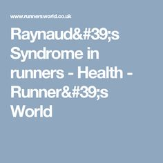 Raynaud's Syndrome in runners - Health - Runner's World