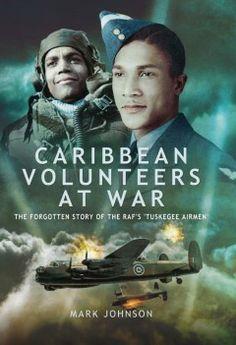 Caribbean Volunteers at War - Mark Johnson Books #History