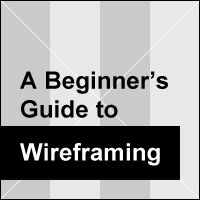A Beginner's Guide to Wireframing (via webdesign.tutsplus.com)