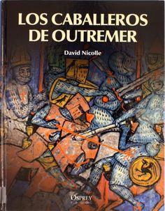 Los caballeros de Outremer, 2011  http://absysnet.bbtk.ull.es/cgi-bin/abnetopac01?TITN=504222