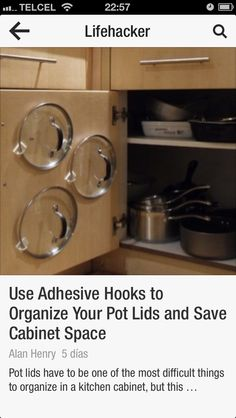 Adhesive hooks to hold pot lids Refrigerator Organization, Kitchen Organization Pantry, Bathroom Organization, Organized Kitchen, Pot Lid Storage, Pot Lids, Family Organizer, Cabinet Space, Neat And Tidy