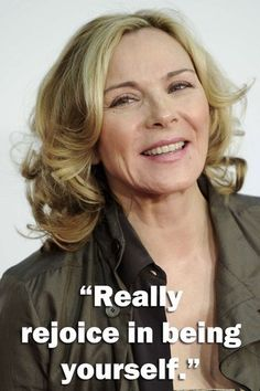 Kim Cattrall - Inspirational quotes