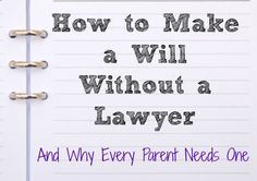 How to Make a Will Without a Lawyer (and Why Every Parent Needs One)