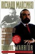 """Leadership Secrets of the Rogue Warrior"" - Richard Marcinko"