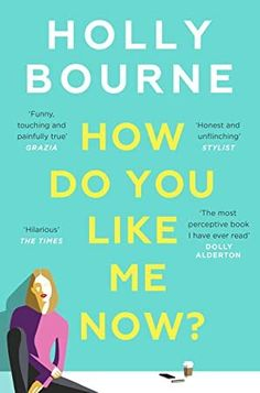 How Do You Like Me Now? The blisteringly funny, honest and fearless debut adult novel from bestselling author Holly Bourne. Penguin Books, Got Books, Books To Read, Zoella Book Club, It Pdf, Funny, Hilarious, Software, Kindle