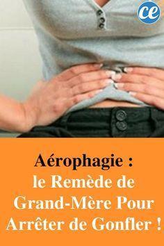 Aérophagie : le Remède de Grand-Mère Pour Arrêter de Gonfler !