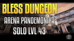 Bless Online Dungeon | Solo LvL 43+ | Arena Pandemoniya