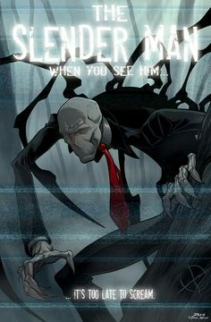 The Slenderman, When you see him...it's too late to scream, text, Slenderman; Creepypasta